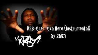 KRS-One - Ova Here (Instrumental) by 2MEY