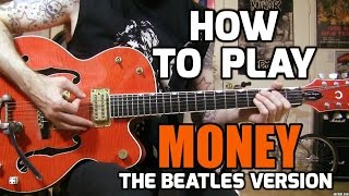 Money - Beatles Guitar Lesson w/tabs