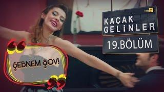 Kaçak Gelinler - Şebnem Gürsoy Show :)