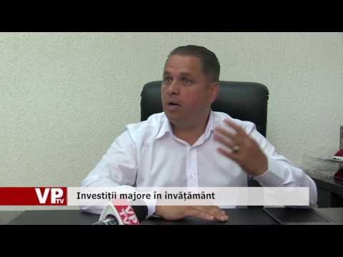 Investiții majore în învățământ