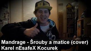 ''Mandrage - Šrouby a matice'' Cover na Akustickou Kytaru a Zpěv + TEXT (Karel nEscafeX Kocurek)