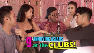 9 Annoying Asians at the Clubs!