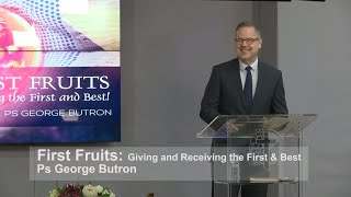 First Fruits: Giving and Receiving the First and Best!
