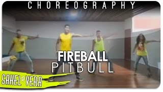 FIREBALL (Pitbull Ft John Ryan) - SAHEL VERA *FS*