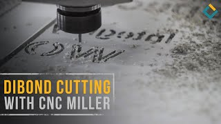 Dibond cutting with CNC milling