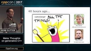"""CppCon 2017: Herb Sutter """"Meta: Thoughts on generative C++"""""""