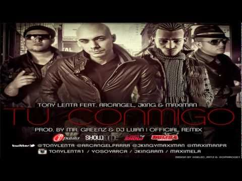 Tu conmigo (Remix) - Tony Lenta Ft Arcangel, Jking y Maximan