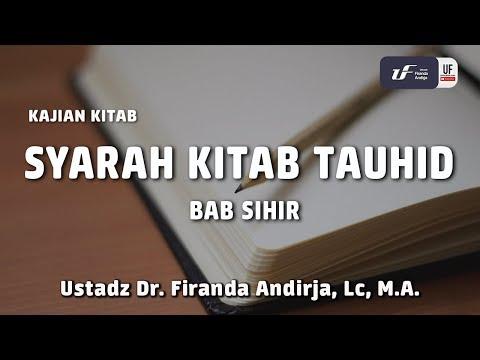 Syarah Kitab Tauhid : Bab sihir (Video Kajian)