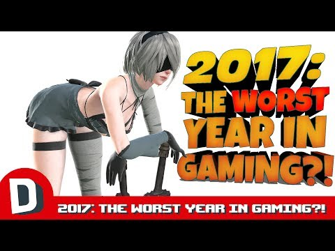 2017: The Worst Year in Gaming?!