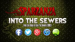 SPARZANZA - Into The Sewers (Into the Sewers, 2003)