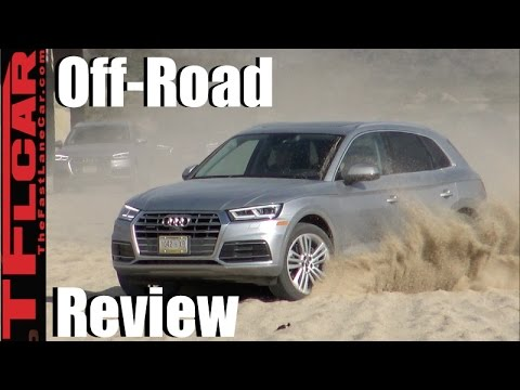 2018 Audi Q5 On & Off-Road Review: All New Q5 Gets All New Quattro AWD