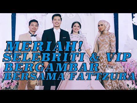 Resepsi FATTZURA FAIRTYTALE - Meriah VIP & Selebriti Bergambar dengan Fattah & Fazura