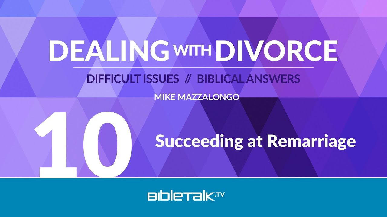 10. Succeeding at Remarriage