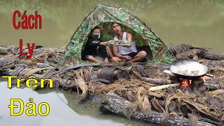 14 NGÀY CÁCH LY - Ngày Thứ Tư : Trốn Lên Đảo Hoang