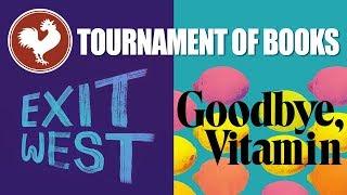 2018 Tournament of Books Match Commentary: Exit West v. Goodbye, Vitamin   Kholo.pk