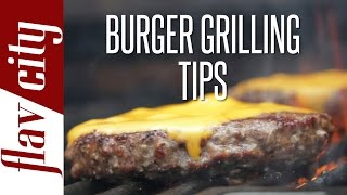How To Grill The Perfect Burger - FlavCity With Bobby