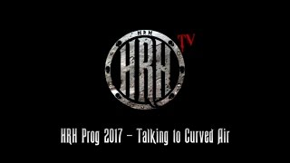 HRH TV – Chat with Curved Air @ HRH Prog 5
