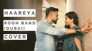 Haareya Cover | ROOH Band I Meri Pyaari Bindu I Arijit Singh I Anupam Nair