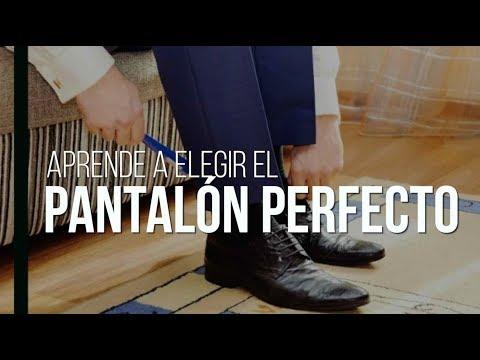 Cómo elegir el pantalón perfecto