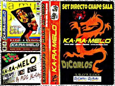 Ka·Ra·Melo 2001 Dj Carlos Set Live Chape Sala