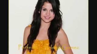 Perfectly -Selena Gomez