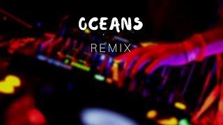 Oceans   Hillsong (REMIX)