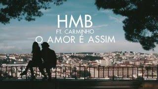 HMB Ft. Carminho   O Amor é Assim (Lyric Video)