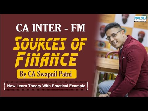 CA INTER -FM- SOURCES OF FINANCE| LETS MAKE FM THEORY INTERESTING