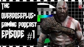 Is God Of War GOTY + Destiny 2 Trash? | Overdose Plus Podcast