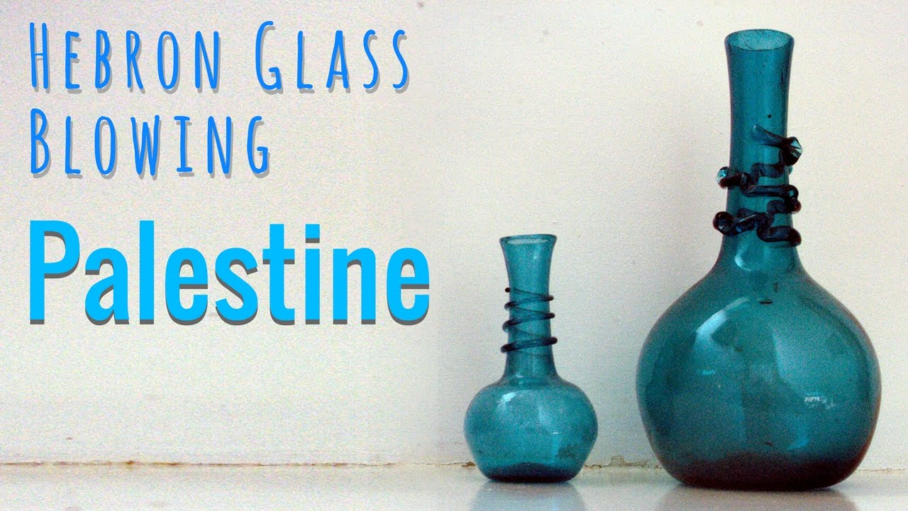 A Closer Look at Hebron Glass Blowing in Palestine