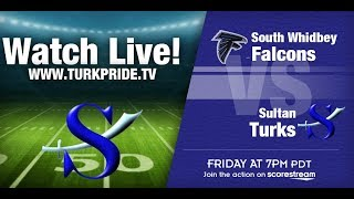 FRIDAY NIGHT FOOTBALL!!!  Sultan vs. South Whidbey