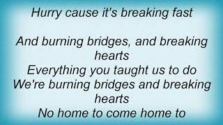 Arcade Fire - Burning Bridges, Breaking Hearts Lyrics