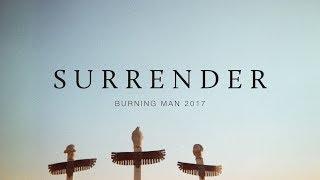 Surrender - Burning Man 2017