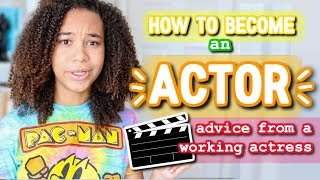 How To Become An Actor | Auditions, Agents, Advice + More