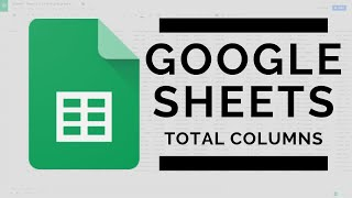 How to Total Columns in Google Sheets