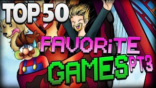 Top 50 Favorite Games Part 3