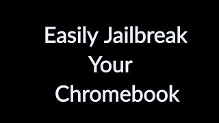 How To Jailbreak Your Chromebook The RIGHT Way...