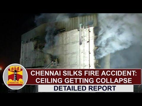 Chennai Silks Fire Accident : Concrete Ceiling getting collapse | Detailed Report | Thanthi TV