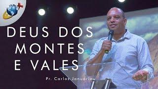 DEUS DOS MONTES E VALES | Pr. Carlos Januário