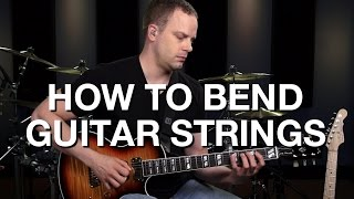 How To Bend The Guitar Strings - Lead Guitar Lesson #6