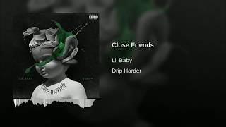 Lil Baby   Close Friends (Audio)