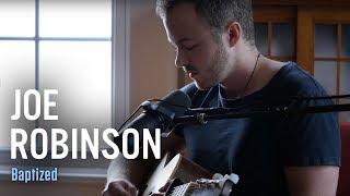 Baptized | Joe Robinson