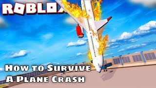 Plane Crash Roblox | How to Survive a Plane Crash in ROBLOX