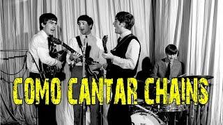 """018 - Como Cantar """"Chains"""" de The Beatles (Experimento Fallido)  Conjunto (Voces)"""