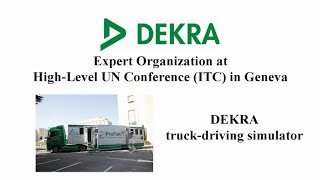 DEKRA - presenting truck-driving simulator at high level UN conference in Geneva