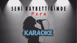 Pera - Seni Kaybettiğimde (Karaoke Video)