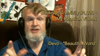 "Devo - ""Beautiful World"" : Bankrupt Creativity #1,026 - My Reaction Videos"