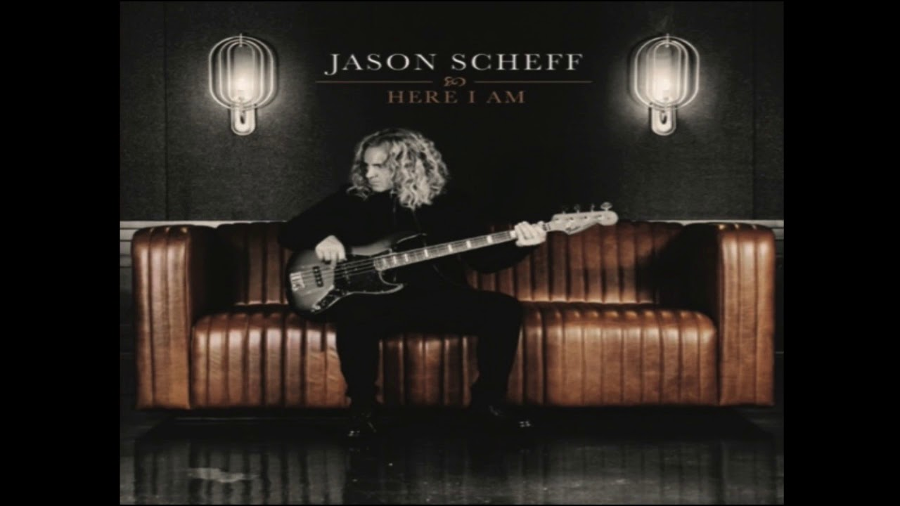 JASON SCHEFF - Here I am