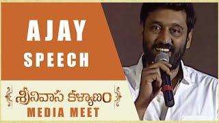 Ajay Speech - Srinivasa Kalyanam Media Meet - Nithiin, Raashi Khanna
