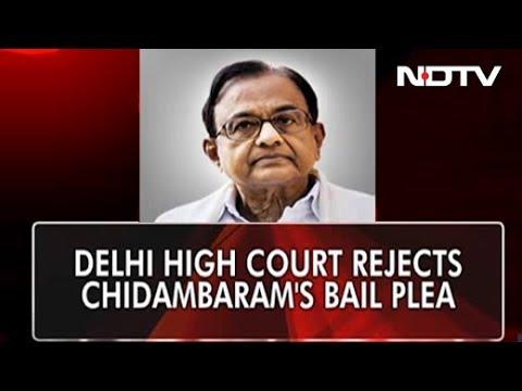 Delhi High Court Denies Bail To P Chidambaram In INX Media Case
